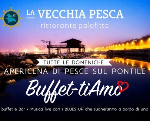 Buffet-ti-amo | La Vecchia Pesca