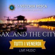 Sax and The City | La Vecchia Pesca